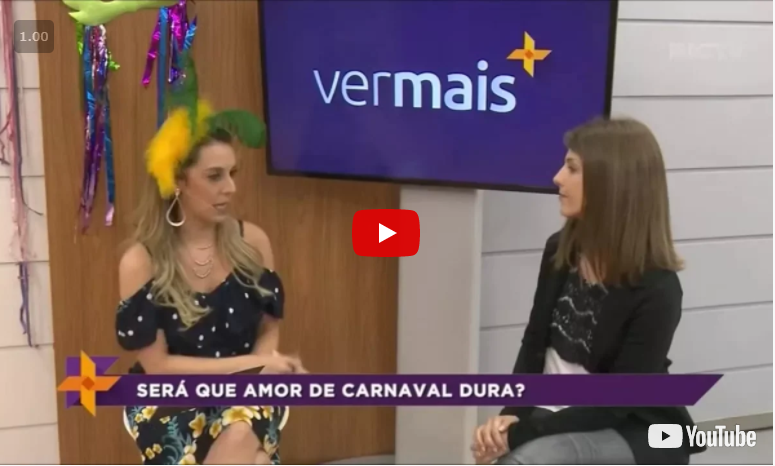 Entrevista no Programa Ver Mais na RICTV – Será que amor de carnaval dura?